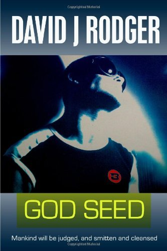 God Seed  by  David J. Rodger