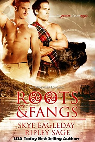Roots & Fangs (Highland Shifter Paranormal Romance) Skye Eagleday