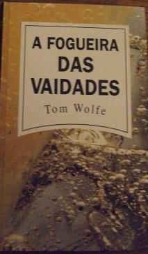 A Fogueira das Vaidades Tom Wolfe