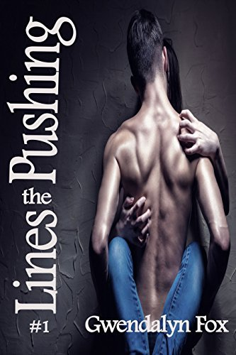 Pushing the Lines #1 (Kayden Gray #1)  by  Gwendalyn Fox