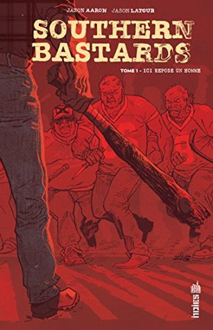 Southern Bastards - Tome 1  by  Jason Aaron