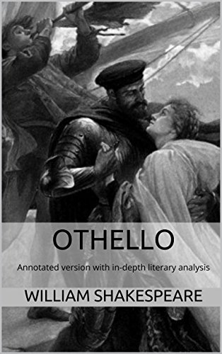 Othello (Annotated): Annotated version of Othello with in-depth literary analysis William Shakespeare