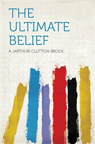 The Ultimate Belief  by  Clutton-Brock