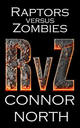 Raptors vs Zombies (RvZ Book 1)  by  Connor North