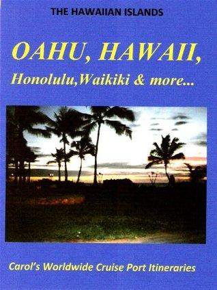 OAHU, HAWAII - Honolulu & Waikiki (Carolss Worldwide Cruise Port Itineraries Book 1)  by  Carol Boyle