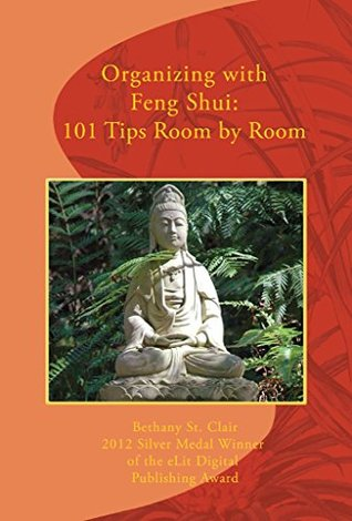 Organizing with Feng Shui: 101 Tips Room  by  Room by Bethany St Clair