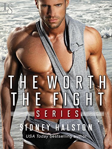 The Worth the Fight Series 3-Book Bundle: Against the Cage, Full Contact, Below the Belt Sidney Halston