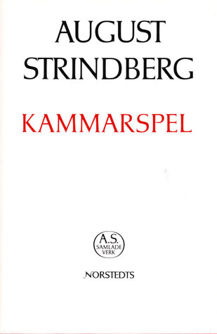 Kammarspel  by  August Strindberg