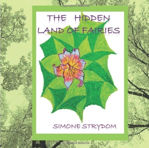 The Hidden Land of Fairies Simone Strydom