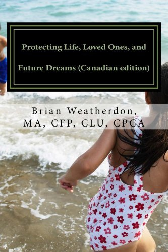 Protecting Life, Loved Ones, and Future Dreams  by  Brian Weatherdon