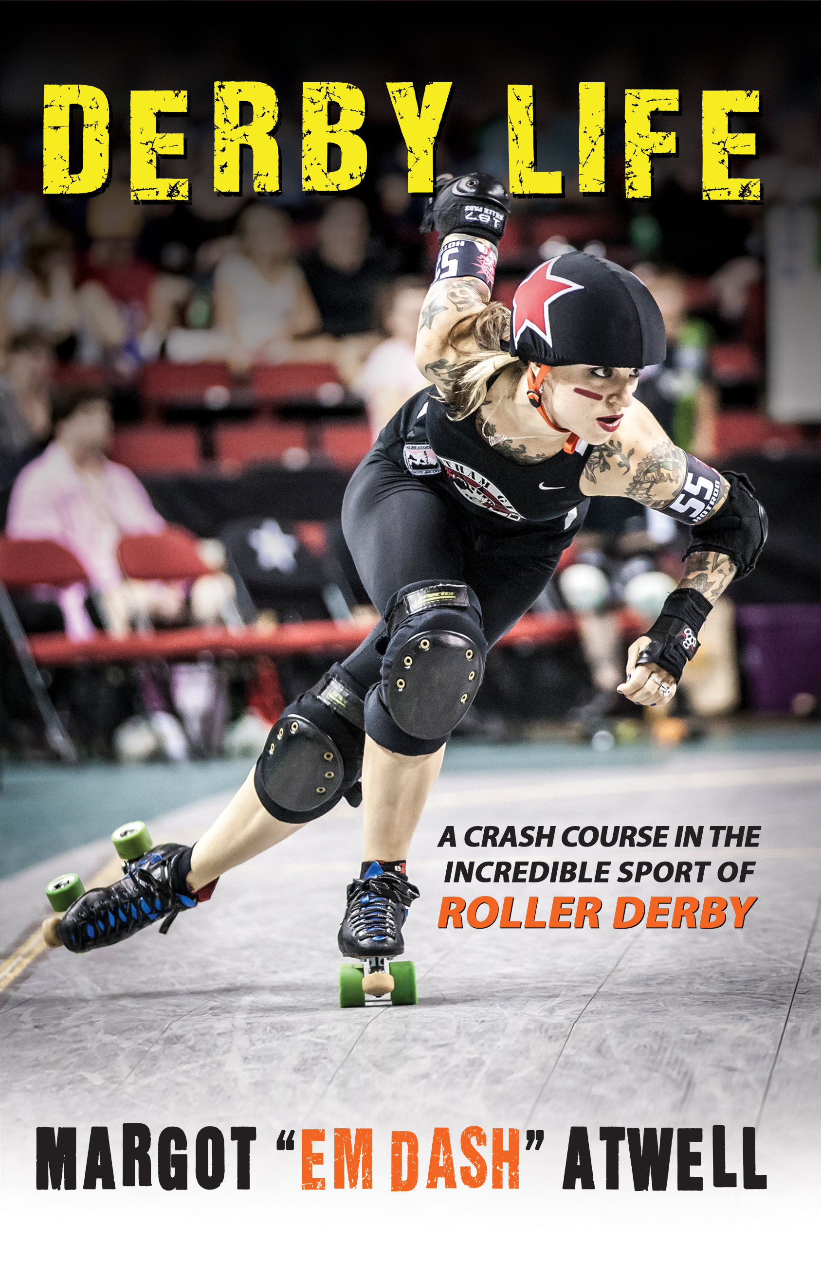 Derby Life: A Crash Course in the Incredible Sport of Roller Derby  by  Margot Atwell
