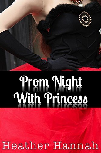 Prom Night With Princess  by  Heather Hannah