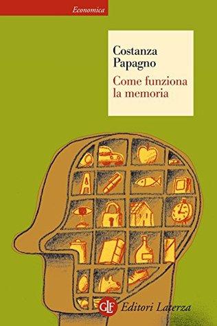 Come funziona la memoria (eBook Laterza)  by  Costanza Papagno
