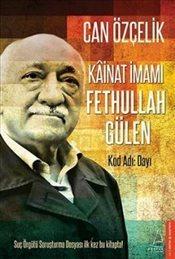 Kainat İmamı Fethullah Gülen  by  Can Özçelik