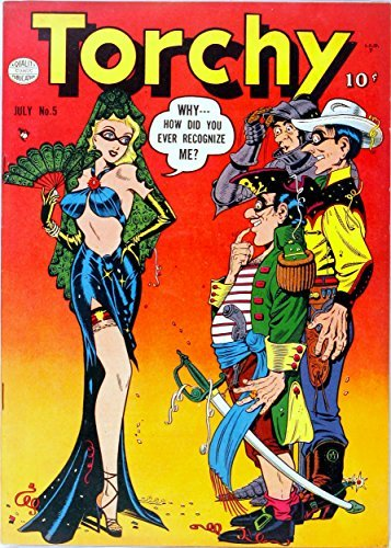 Torchy #5: How Did You Even Recognize Me? - One of the most risqué comics of The Golden Age! Elaine Allen