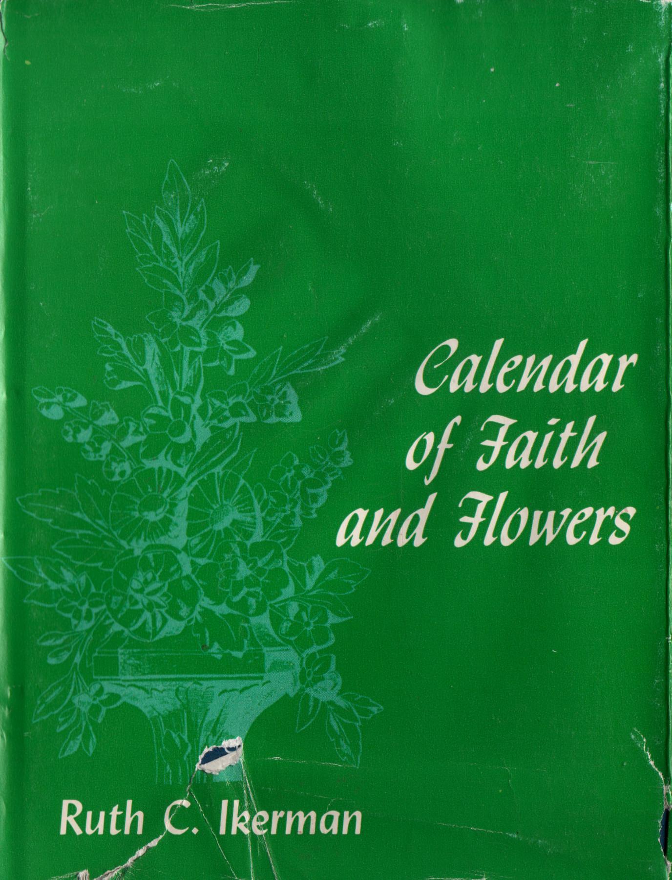 Calendar of Faith and Flowers  by  Ruth C. Ikerman