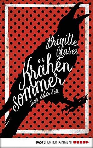 Krähensommer: Incis erster Fall  by  Brigitte Glaser