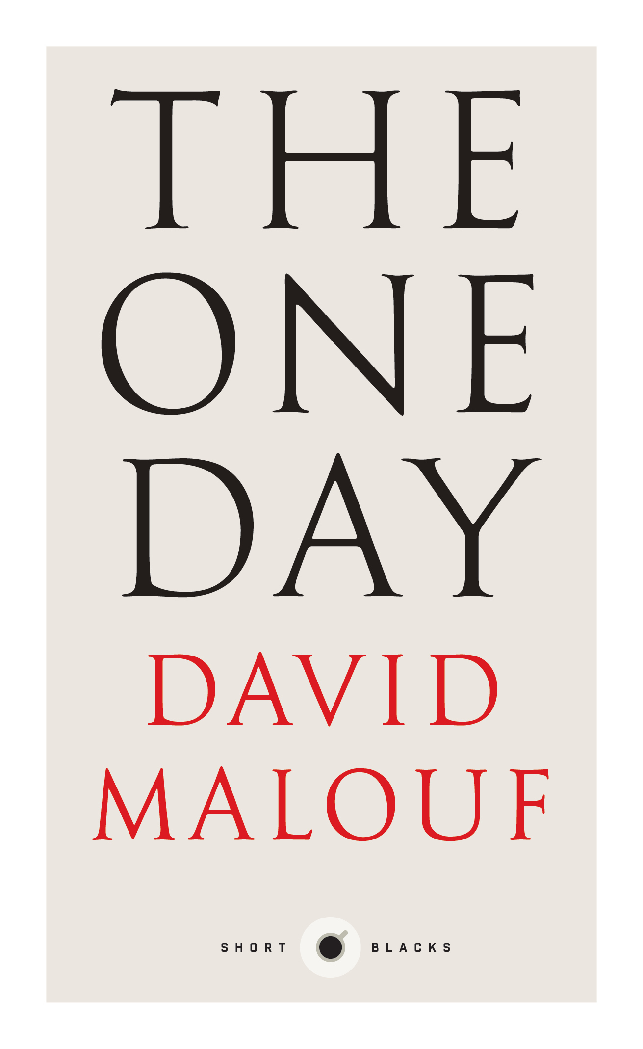 The One Day  by  David Malouf