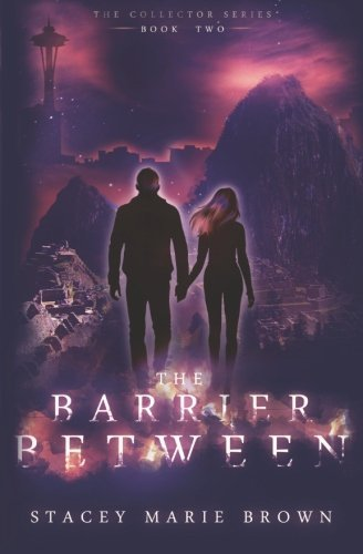 The Barrier Between (Collector #2)  by  Stacey Marie Brown