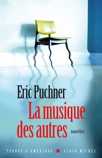 La Musique des autres  by  Eric Puchner