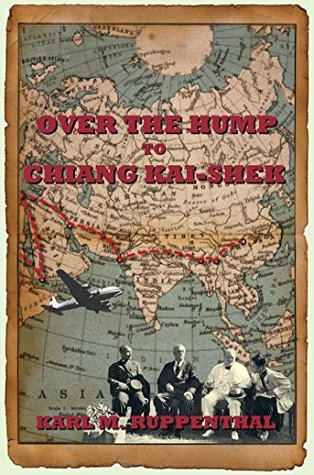 Over the Hump to Chiang Kai-shek Karl Ruppenthal