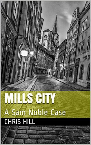 Mills City: A Sam Noble Case  by  Chris Hill