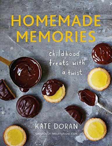 Homemade Memories: Childhood Treats With A Twist  by  Kate Doran