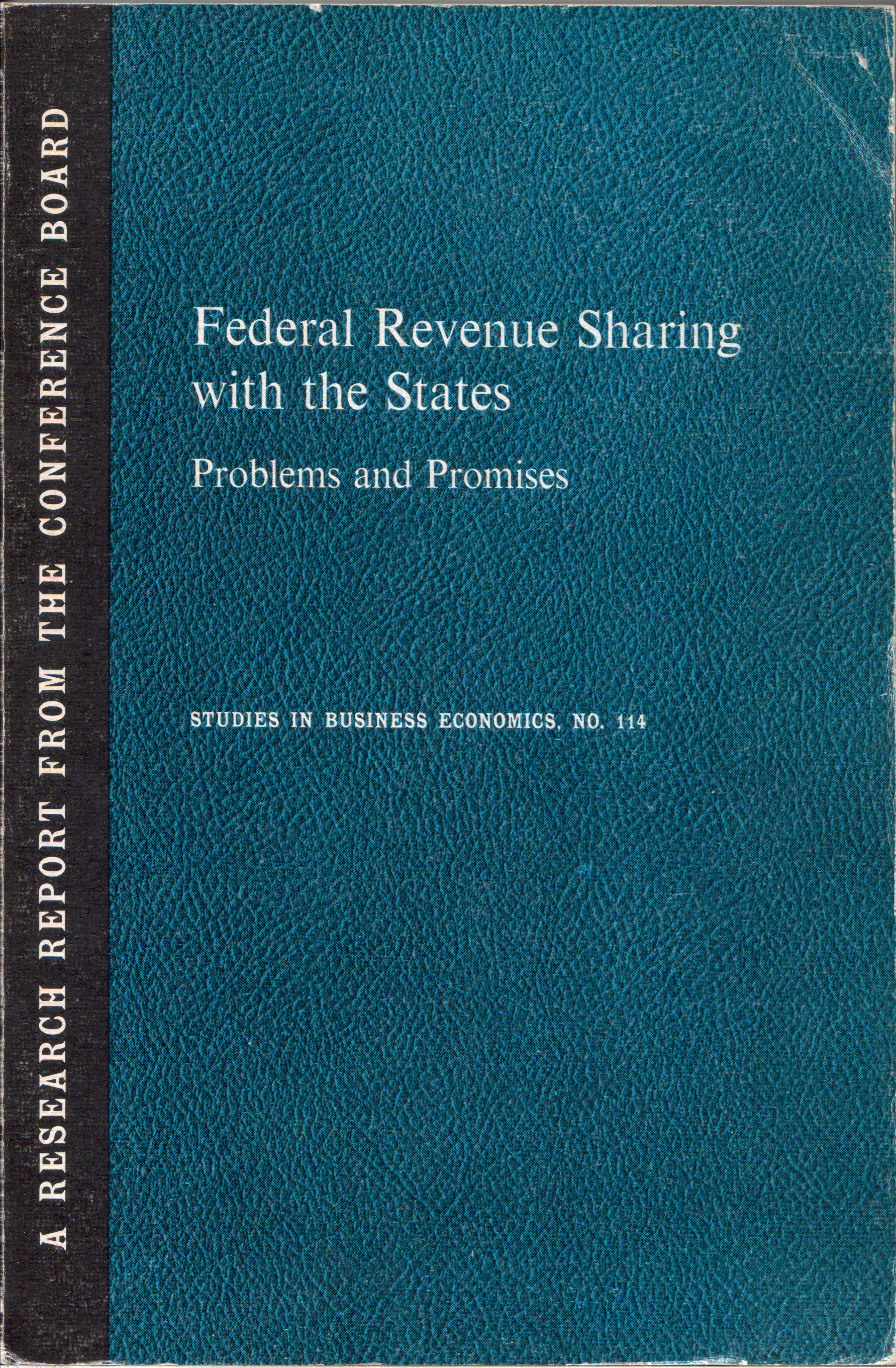 Federal Revenue Sharing with the States: Problems and Promises (Studies in Business Economics, #114) Michael E. Levy