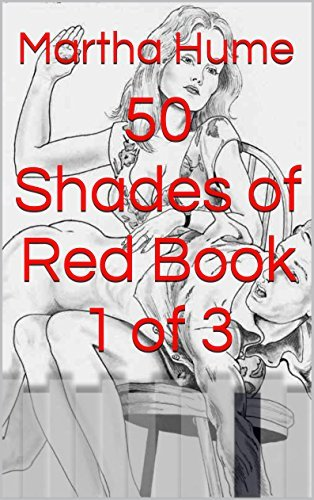 50 Shades of Red Book 1 of 3 Martha Hume