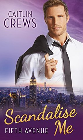 Scandalise Me (Mills & Boon M&B) (Fifth Avenue Book 2) Caitlin Crews