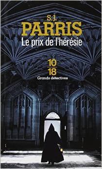 Le prix de lhérésie (Giordano Bruno, #1) S.J. Parris
