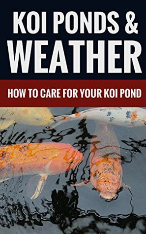 Koi Ponds & Weather - How To Care For Your Koi Pond  by  Linda Jameson