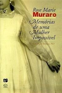 Memorias de Uma Mulher Impossivel  by  Rose Marie Muraro