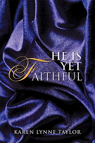 He Is Yet Faithful Karen Lynne Taylor