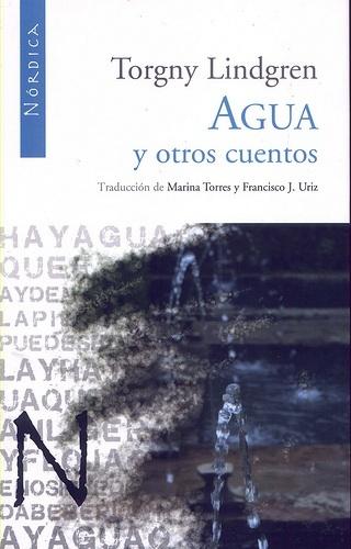 Agua y otros cuentos  by  Torgny Lindgren
