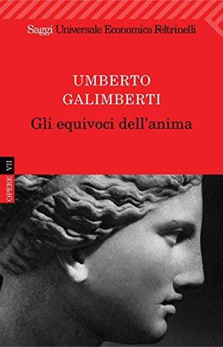Gli equivoci dellanima: 7 (Universale economica. Saggi)  by  Umberto Galimberti