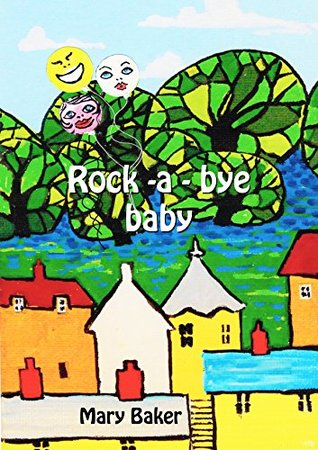 Rock-A-Bye Baby  by  Mary Baker