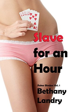 Slave for an Hour: Poker Bimbos  by  Bethany Landry