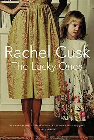 The Lucky Ones: A Novel  by  Rachel Cusk