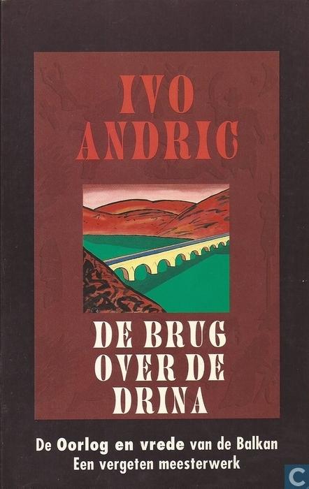 De brug over de Drina  by  Ivo Andrić