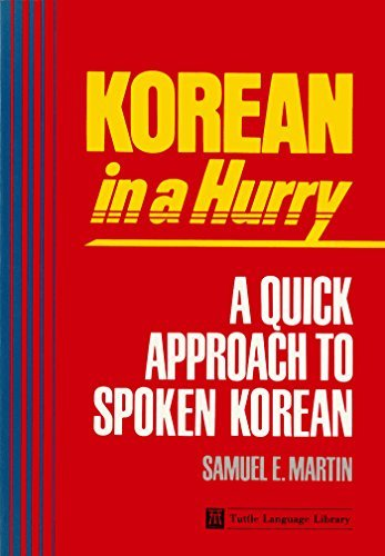 Korean in a Hurry: A Quick Approach to Spoken Korean Samuel Elmo Martin