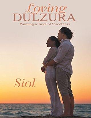Loving Dulzura  by  Siol