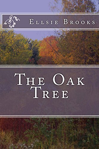 The Oak Tree  by  Ellsie Brooks