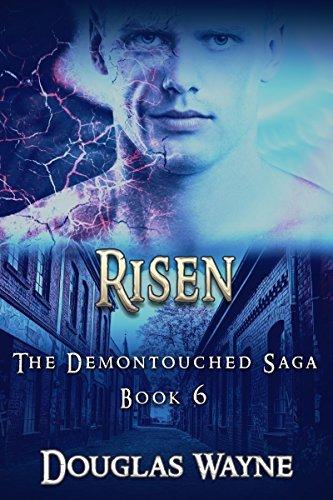 Risen: The Demontouched Saga (Book 6) Douglas Wayne