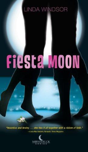 Fiesta Moon (Moonstruck, #2) Linda Windsor