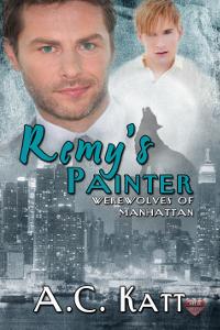 Remy's Painter (Werewolves of Manhattan #2) A.C. Katt