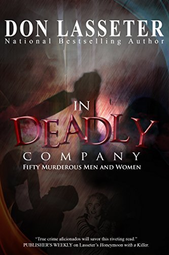 In Deadly Company: Fifty Murderous Men and Women Don Lasseter