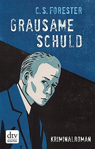 Grausame Schuld Roman C. S. Forester