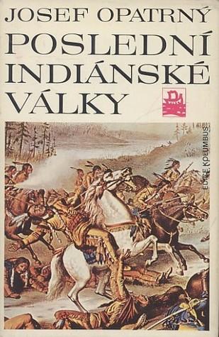 Poslední indiánské války  by  Josef Opatrný