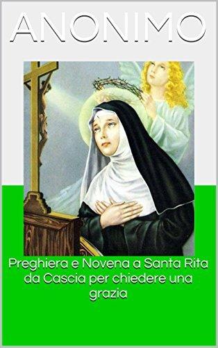 Preghiera e Novena a Santa Rita da Cascia per chiedere una grazia Anonymous